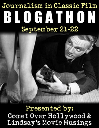Journalism in Classic Film Blogathon Sept. 21-22