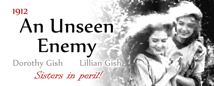 Lillian & Dorothy Gish - Un Enemigo Invisible (1912) [MEGA]